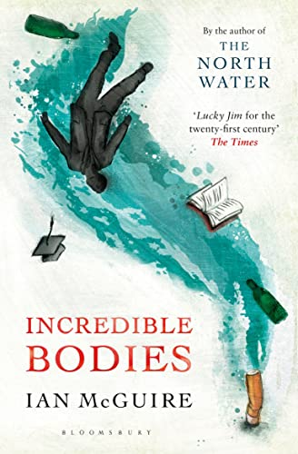 Incredible Bodies (Paperback): Ian McGuire