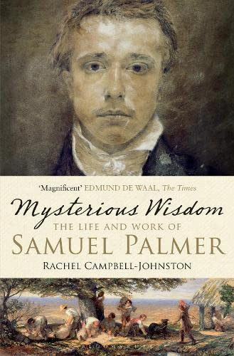 9781408882481: Mysterious Wisdom: The Life and Work of Samuel Palmer