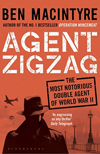 9781408885406: Agent Zigzag: The True Wartime Story of Eddie Chapman: Lover, Traitor, Hero, Spy (reissued)