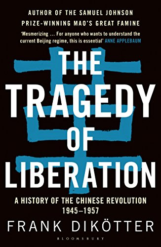 9781408886359: The Tragedy of Liberation: A History of the Chinese Revolution, 1945-1957