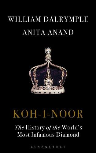 Koh-i-Noor: The History of the World s: William Dalrymple, Anita