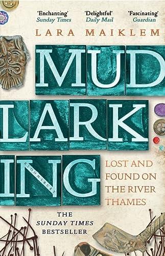 9781408889237: Mudlarking: The Sunday Times Bestseller