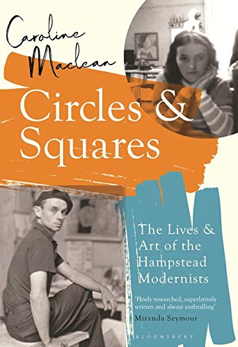 9781408889695: Circles and Squares: The Lives and Art of the Hampstead Modernists