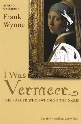 9781408895856: I Was Vermeer: The Forger who Swindled the Nazis