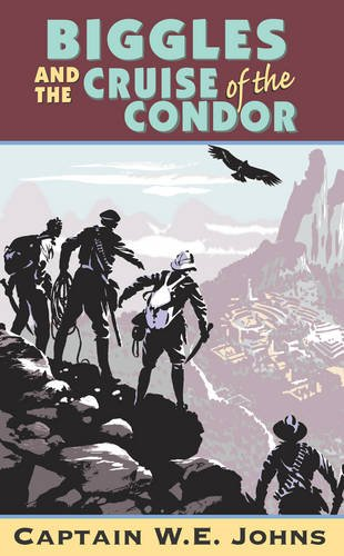 9781409004615: Biggles And Cruise Of The Condor