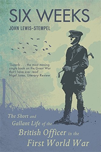 9781409102144: Six Weeks: The Short and Gallant Life of the British Officer in the First World War