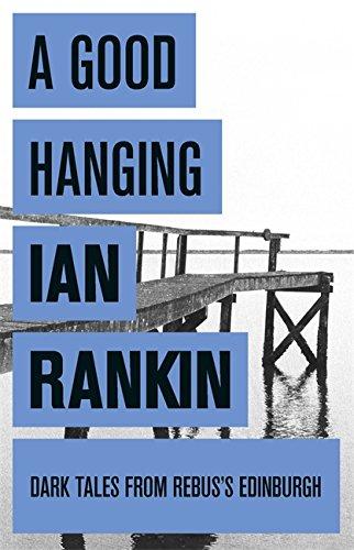 9781409102380: A Good Hanging