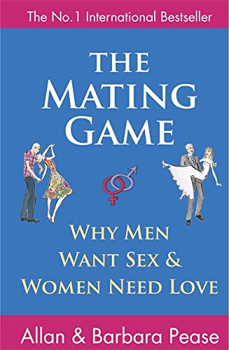9781409102397: The Mating Game: Why Men Want Sex and Women Need Love