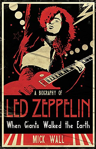"9781409103196: When Giants Walked the Earth: A Biography of ""Led Zeppelin"""