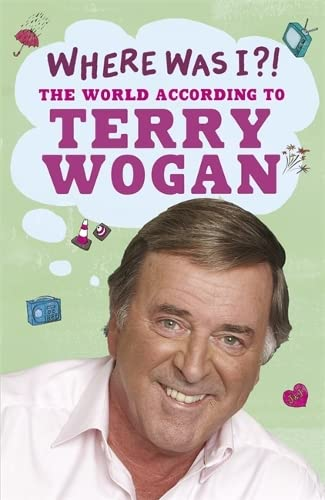 9781409103455: Where Was I?!: The World According to Wogan