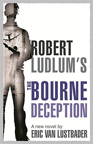 9781409103639: Robert Ludlum's The Bourne Deception (JASON BOURNE)