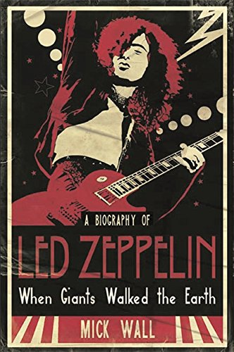 "9781409103714: When Giants Walked the Earth: A Biography of ""Led Zeppelin"""