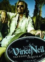 TATTOOS AND TEQUILA: TO HELL AND BACK WITH ONE OF ROCK'S MOST NOTORIOUS FRONTMAN (9781409104803) by VINCE NEIL