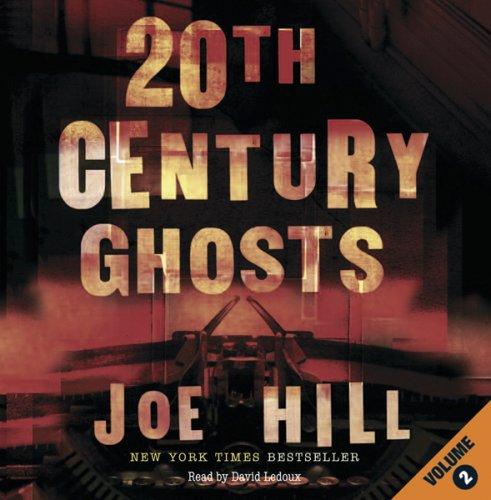 20th Century Ghosts: v. 2: Joe Hill