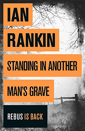 Standing in Another Man's Grave (A Rebus: Rankin, Ian