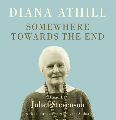Somewhere Towards the End: Athill, Diana
