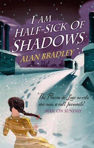 I Am Half Sick of Shadows (Flavia: Bradley, C. Alan