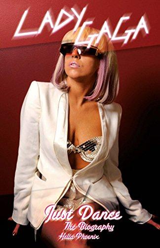 Lady Gaga : Just Dance - The Biography: Phoenix, Helia
