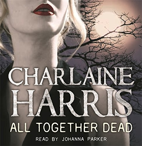 9781409116127: All Together Dead: A True Blood Novel