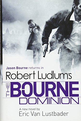 9781409116431: Robert Ludlum's the Bourne Dominion. by Eric Van Lustbader, Robert Ludlum (JASON BOURNE)