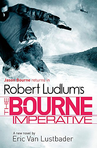 9781409116455: Robert Ludlum's The Bourne Imperative (Bourne 10)