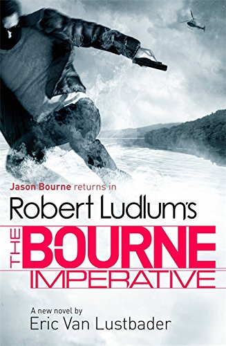 9781409116462: Robert Ludlums the Bourne Imperative