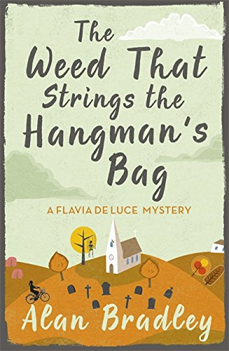The Weed That Strings the Hangman's Bag.: C. Alan Bradley