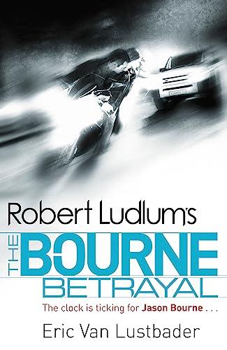 9781409117636: Robert Ludlum's The Bourne Betrayal (JASON BOURNE)