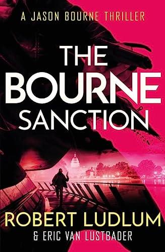 9781409117650: Robert Ludlum's The Bourne Sanction (JASON BOURNE)