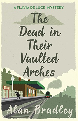 9781409118190: The Dead in Their Vaulted Arches: A Flavia de Luce Mystery Book 6