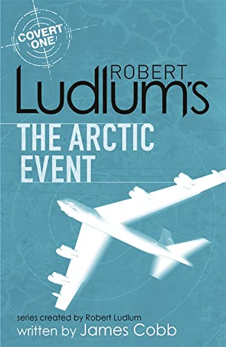 9781409119920: Robert Ludlum's The Arctic Event: A Covert-One novel