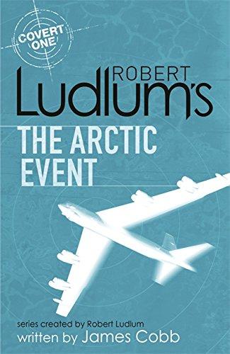 9781409119920: Robert Ludlum's The Arctic Event: A Covert-One novel
