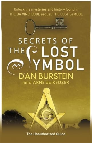 9781409119982: Secrets of the Lost Symbol: The Unauthorised Guide to the Mysteries Behind The Da Vinci Code Sequel