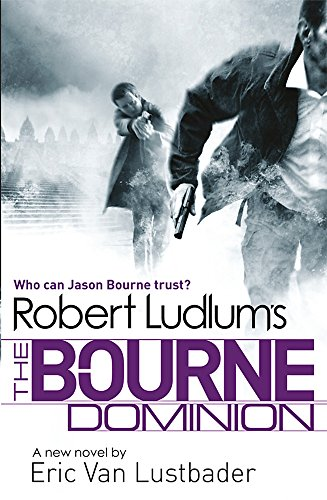 9781409120551: Robert Ludlum's the Bourne Dominion. by Eric Van Lustbader, Robert Ludlum (JASON BOURNE)