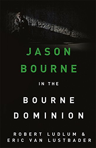 9781409120551: Robert Ludlum's the Bourne Dominion. by Eric Van Lustbader, Robert Ludlum (JASON BOURNE)