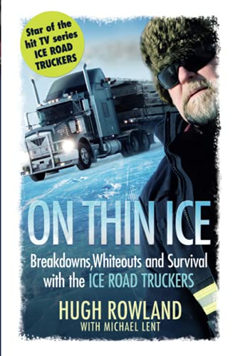 9781409120742: On Thin Ice: Breakdowns, Whiteouts and Survival on the World's Deadliest Roads. Hugh Rowland with Michael Lent