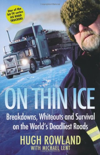 9781409122487: On Thin Ice: Breakdowns, Whiteouts, and Survival on the World's Deadliest Roads