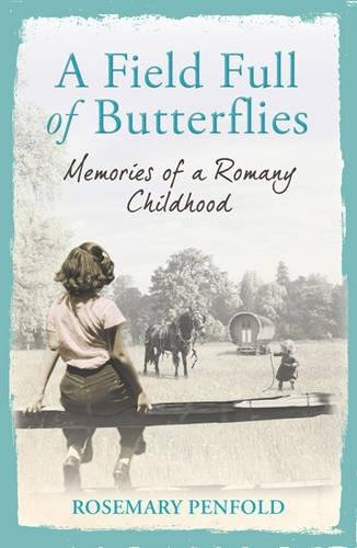 9781409122753: A Field Full of Butterflies: Memories of a Romany Childhood