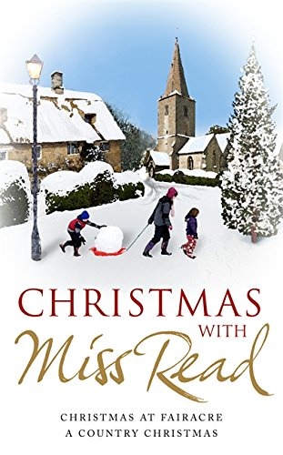 Christmas with Miss Read: Christmas at Fairacre: Miss Read
