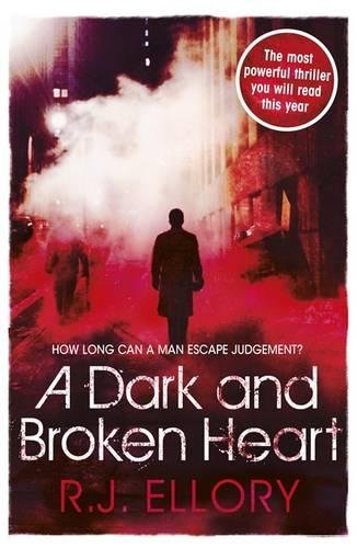 A Dark and Broken Heart: Ellory, R. J.