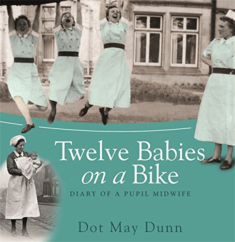 9781409124726: Twelve Babies on a Bike: Diary of a Pupil Midwife