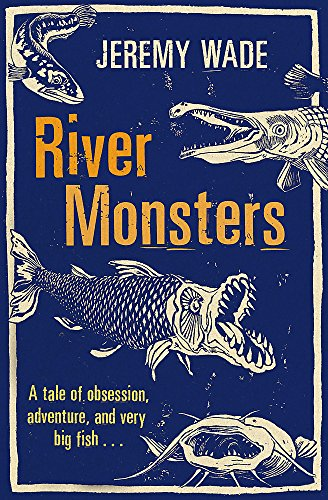 9781409127383: River Monsters