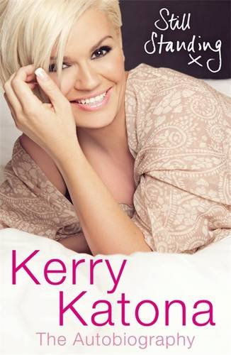 Still Standing: The Autobiography: Katona, Kerry