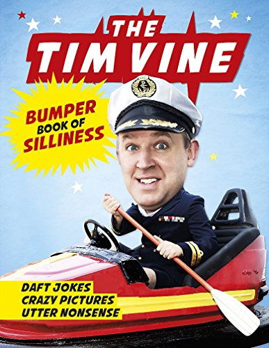 9781409127604: The Tim Vine Bumper Book of Silliness: Daft Jokes, Crazy Pictures, Utter Nonsense