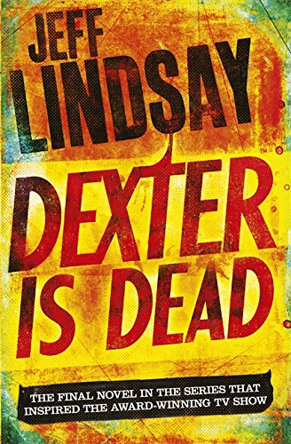 9781409128717: Dexter Is Dead