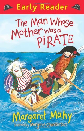 9781409128939: The Man Whose Mother Was a Pirate (Early Reader)