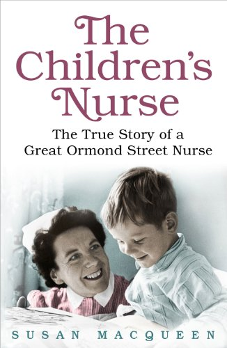 9781409129165: The Children's Nurse: The True Story of a Great Ormond Street Nurse