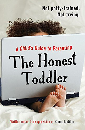 9781409129318: The Honest Toddler: A Child's Guide to Parenting