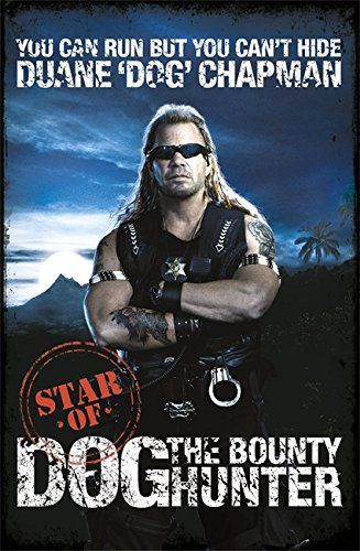 9781409129547: You Can Run But You Can't Hide: Star of Dog the Bounty Hunter