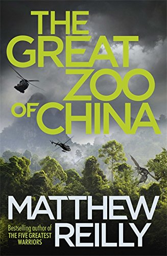 The Great Zoo of China: Matthew Reilly